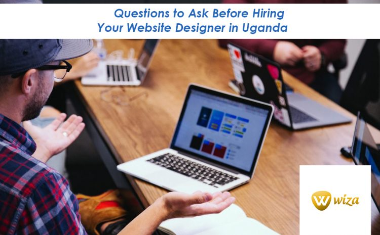 12 Questions to Ask Before Hiring Your Website Designer In Uganda