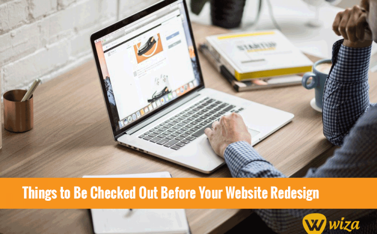 Website Redesign in Uganda: Things to Be Checked Out Before Your Website Redesign